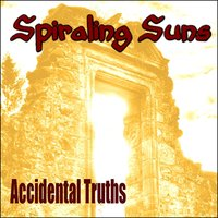 Accidental Truths — Spiraling Suns