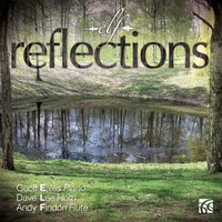 Reflections — Dave Lee, Andy Findon, Geoff Eales, Geoff Eales|Dave Lee|Andy Findon