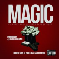 Magic (feat. Uncle Sam, L's, Boss B & Yung Murk) — Uncle Sam