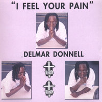 I Feel Your Pain — Delmar Donnell