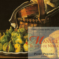Blasco de Nebra: Complete Piano Works. Vol. 1 — Pedro Piquero, Manuel Blasco de Nebra