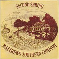 Second Spring — Matthews Southern Comfort