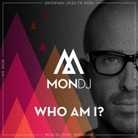 Who Am I? — Mon DJ, Inmagine