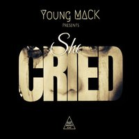 She Cried — Young Mack