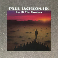Out Of The Shadows — Paul Jackson, Jr.