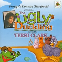 Froggy's Country Storybook presents The Ugly Duckling narrated by Terri Clark — Terri Clark