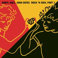 Rock 'N Soul, Part 1 — Daryl Hall & John Oates, Daryl Hall & John Oates