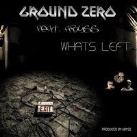 Whats Left — Ground Zero, Abyss