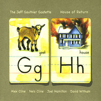 House of Return — David Witham, Nels Cline, Joel Hamilton, Alex Cline, Jeff Gauthier