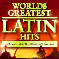 40 Worlds Greatest Latin Hits - The Only Latino Hits Album You'll Ever Need — The Latin Party Allstars