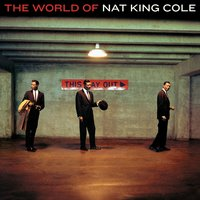 The World Of Nat King Cole - His Very Best — Nat King Cole, Natalie Cole, Nat King Cole And His Trio, George Shearing, Stan Kenton & His Orchestra