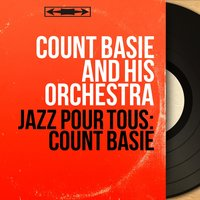 Jazz pour tous: Count Basie — Count Basie & His Orchestra