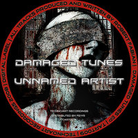 Damaged tunes — Unnamed Artist