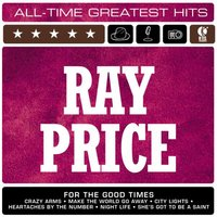 Ray Price: All-Time Greatest Hits — Ray Price