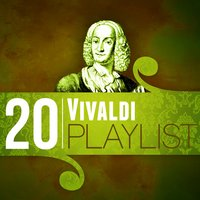 20 Vivaldi Playlist — Антонио Вивальди