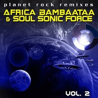 Planet Rock Remixes Vol. 2 — Afrika Bambaataa & The Soul Sonic Force
