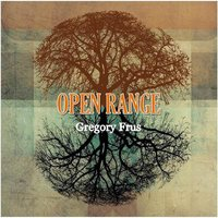 Open Range — Gregory Frus
