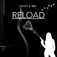 Scott & Ben: Reload — Scott Chapman