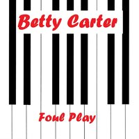 Foul Play — Betty Carter