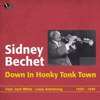 Down in Honky Tonk Town — Louis Armstrong, Sidney Bechet, Josh White
