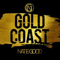 Gold Coast — Nate Good