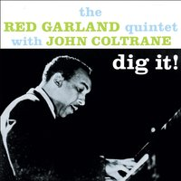 Dig It!: The Red Garland Quintet with John Coltrane — The Red Garland Quintet