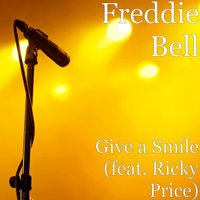 Give a Smile (feat. Ricky Price) — Freddie Bell, Ricky Price