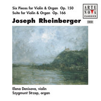Rheinberger: 6 Pieces For Violin & Organ/Suite For Violin & Organ — Elena Denisova, Szygmunt Strzep, Elena Denissova & Szygmunt Strzep