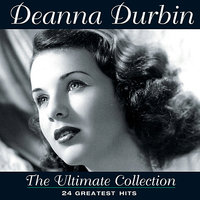 The Ultimate Collection — Deanna Durbin