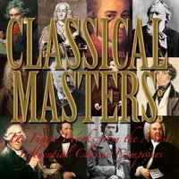 Classical Masters: The Finest Works from the Most Influential Classic Composers — Московский симфонический оркестр
