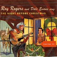 Twas The Night Before Christmas - Pt. 1 & Pt. 2 — Roy Rogers & Dale Evans, Orchestra Mitch Miller, Roy Rogers & Dale Evans, Orchestra Mitch Miller