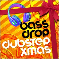 Bass Drop: Dubstep Xmas — сборник