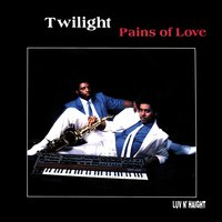 Pains of Love — Twilight
