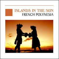 Island In The Sun - French Polynesia - Tahiti — Harry Kalapana & John Taaroa