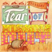 The Fear of Missing Out — Farraday