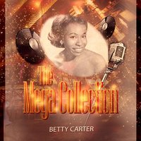 The Mega Collection — Betty Carter