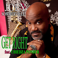 Get Right (feat. Chiedza Ponder) — Joey Sommerville