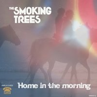 Home in the Morning - Single — The Smoking Trees