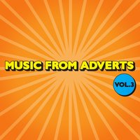 Music for Adverts Vol. 3 — The City Of Prague Philarmonic Orchestra, The Daniel Caine Orchestra, London Music Works