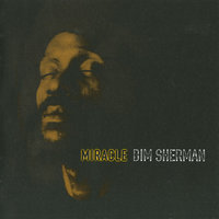 Miracle — Bim Sherman