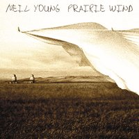 Prairie Wind — Neil Young