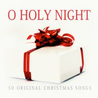 O Holy Night - 50 Original Chrismas Songs — сборник