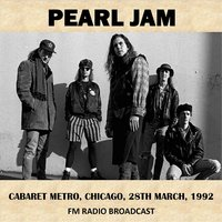 Live at Cabaret Metro, Chicago, 1992 (Fm Radio Broadcast) — Pearl Jam