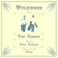 The Summit (feat. Vito Gutilla) — Wyldwood
