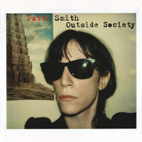 Outside Society — Patti Smith