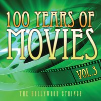 100 Years Of Movies Vol. 3 — The Hollywood Strings