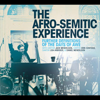 Further Definitions of the Days of Awe (feat. Cantor Jack Mendelson, Cantor Erik Contzius, Cantor Lisa Arbisser & Daniel Mendelson) — The Afro-Semitic Experience