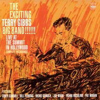 The Exciting Terry Gibs Big Band!!! Live at the Summit in Hollywood — Terry Gibbs Big Band