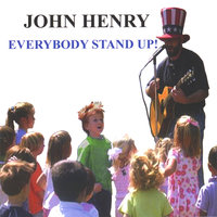 Everybody Stand Up! — John Henry