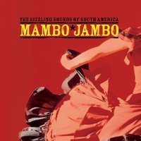 Mambo Jambo … The Sizzling Sounds of South America — сборник